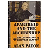 Apartheid and the Archbishop, Alan Paton, 0684137135