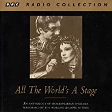 All the World's a Stage: A Collection of Shakespeare's Speeches Performance by William Shakespeare Narrated by  various