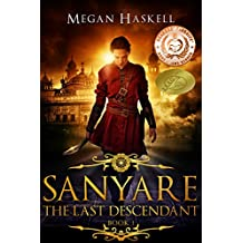 Sanyare: The Last Descendant (The Sanyare Chronicles Book 1)