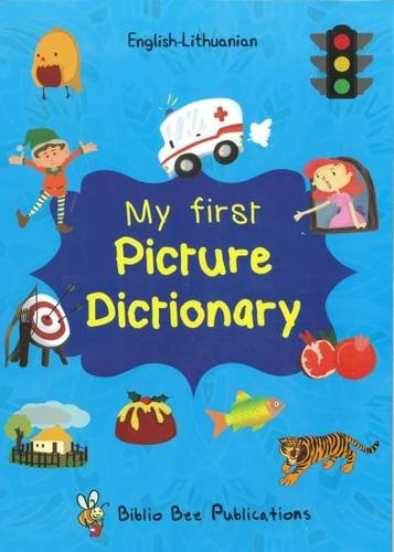 Read Online My First Picture Dictionary English-Lithuanian: Over 1000 Words 2016 pdf