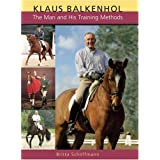 Klaus Balkenhol: The Man and His Training Methods ~ Britta Schoffmann
