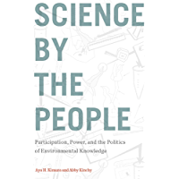 Science by the People: Participation, Power, and the Politics of Environmental Knowledge (Nature, Society, and Culture) (English Edition)