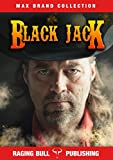 Black Jack (Annotated) (Max Brand Collection Book 1)