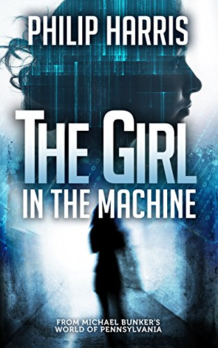 The Girl in the Machine (Leah King Book 3)
