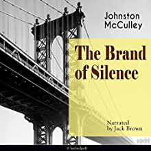 The Brand of Silence Audiobook by Johnston McCulley Narrated by Jack Brown