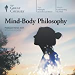 Mind-Body Philosophy |  The Great Courses