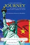 A Long and Restless Journey in Pursuit of Happiness with Empty Hands of Faith, H. Baté Agbor-Baiyee, 1468547747