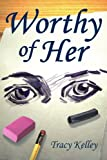 Worthy of Her, Tracy Kelley, 1420873911
