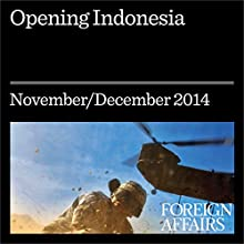 Opening Indonesia: A Conversation with Joko Widodo Periodical by Joko Widodo Narrated by Kevin Stillwell