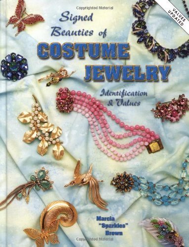 Download Signed Beauties Of Costume Jewelry: Identification & Values 1st (first) by Marcia Sparkles Brown (2002) Hardcover ebook