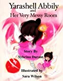 Yarashell Abbily and Her Very Messy Room, Sybrina Durant, 1499504128