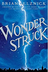 Wonderstruck (Schneider Family Book Award - Middle School Winner) Hardcover