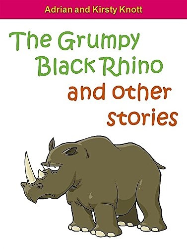 Download for free The Grumpy Black Rhino and other stories