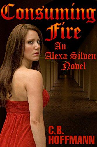 Consuming Fire: An Alexa Silven Novel