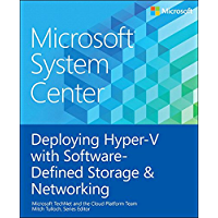 Microsoft System Center Deploying Hyper-V with Software-Defined Storage & Networking (English Edition)