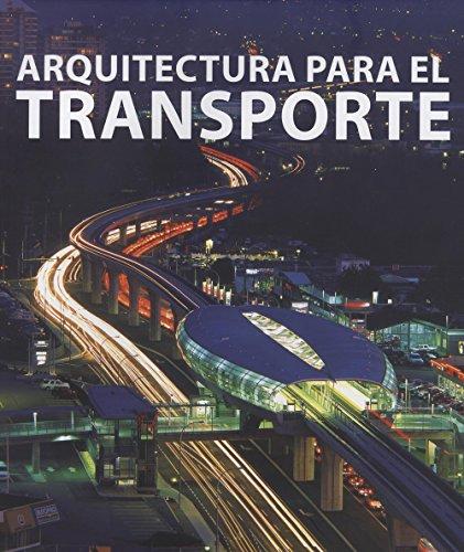 Descargar Libro Arquitectura Para El Transporte Carles Broto