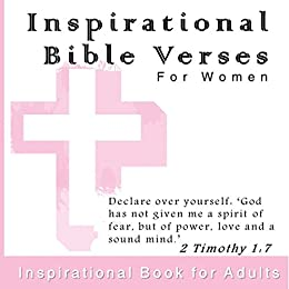Inspirational Bible Verses For Women: Inspiration Book for Adults with  Scriptures (Christian Biblical Quotes, Games and Study Tools 1)
