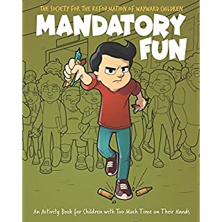 Mandatory Fun: An Activity Book for Children with Too Much Time on Their Hands