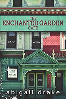 The Enchanted Garden Cafe (South Side Stories Book 1) by [Drake, Abigail]