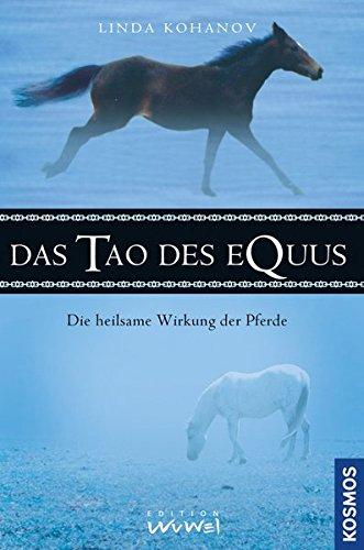 Das Tao des Equus: Die heilsame Wirkung der Pferde