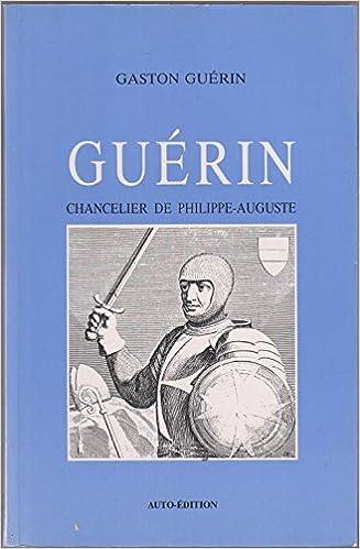 Lire un Guérin Chancelier de Philippe Auguste epub, pdf