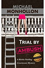 Trial by Ambush: A Robin Starling Legal Thriller (Volume 1) Paperback