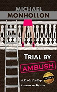 Trial by Ambush: A Robin Starling Legal Thriller (Volume 1)