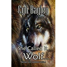 She Called It, Wolf: Revised and Updated Edition (EJ Hunter Book 1)