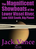 The Magnificent Showboats of the Lower Vissel River, Lune XXIII South, Big Planet