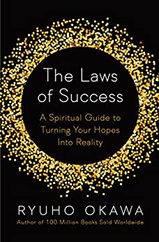 The Laws of Success: A Spiritual Guide to Turning Your Hopes into Reality by [Ryuho, Okawa]