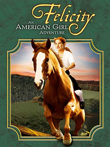 Felicity: An American Girl Adventure ()