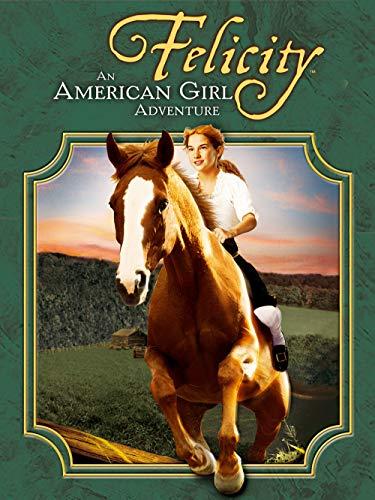- Felicity: An American Girl Adventure