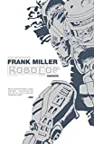 img - for The Complete Frank Miller RoboCop Omnibus book / textbook / text book