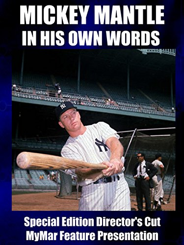 Mickey Mantle  In His Own Words