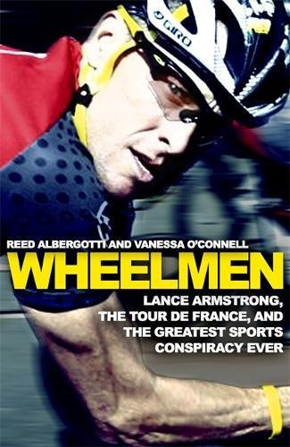 Wheelmen: Lance Armstrong; The Tour de France and the Greatest Sports Conspiracy Ever (Old Edition)