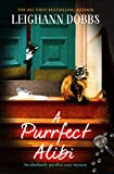 A Purrfect Alibi: A pawsitively gripping cozy mystery (The Oyster Cove Guesthouse Book 3)