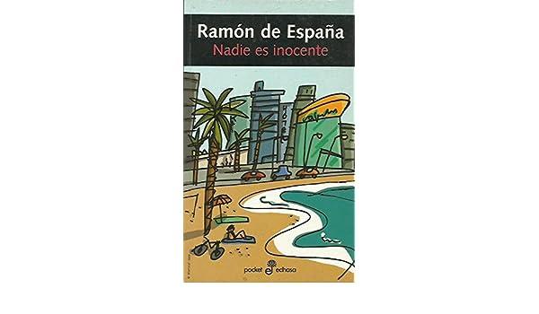 Nadie es inocente (bolsillo): Amazon.es: Espana, Ramon de: Libros
