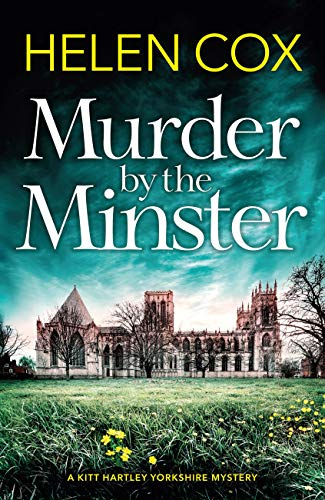Murder by the Minster: the most exciting new cosy mystery summer read for 2019 by [Cox, Helen]