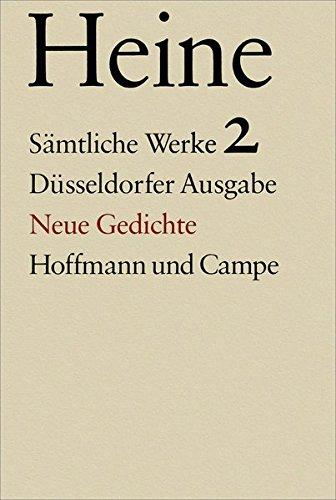 Sämtliche Werke. Historisch-kritische Gesamtausgabe der Werke. Düsseldorfer Ausgabe / Neue Gedichte
