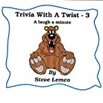 Trivia with a Twist 3 | Steve Lemco