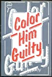Color Him Guilty, Joe L. Hensley, 0802756700
