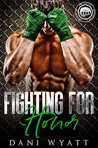 Fighting For Honor by Dani Wyatt