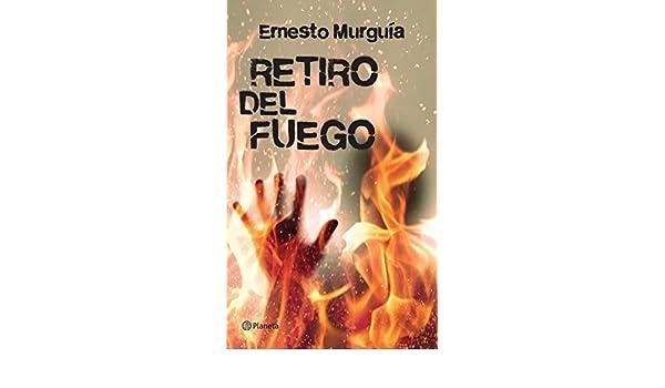 Retiro del fuego (Spanish Edition) - Kindle edition by Ernesto Murguía. Literature & Fiction Kindle eBooks @ Amazon.com.