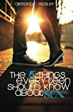 The 5 Things Every Teen Should Know about Sex, Armond E. Mosley, 0989775909