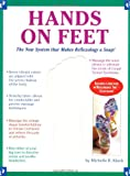Hands On Feet: The New System That Makes Reflexology A Snap