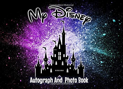 My Disney Autograph & Photo Book: Colour Castle Capture all of the Disney magic in this autograph book with space for 45 character signatures and ... including Disney World and Disneyland Parks.