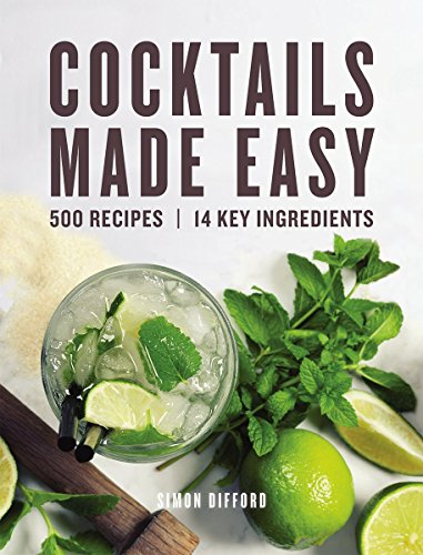- Cocktails Made Easy: 500 Recipes, 14 Key Ingredients