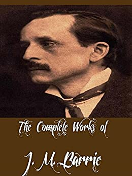 The Complete Works Of J M Barrie 26 Complete Works Of J