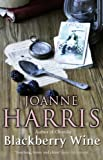 Front cover for the book Blackberry Wine by Joanne Harris