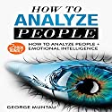 How To Analyze People: 2-Book Bundle: How To Analyze People, and Emotional Intelligence Audiobook by George Muntau Narrated by Commodore James